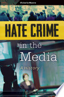 Hate Crime in the Media  A History