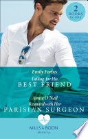 Falling For His Best Friend  Falling for His Best Friend   Reunited with Her Parisian Surgeon  Mills   Boon Medical