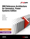 IBM Reference Architecture for Genomics  Power Systems Edition