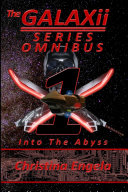 The Galaxii Series Omnibus 1: Into The Abyss ebook