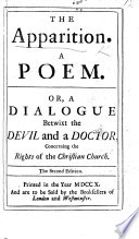 The Apparition. A Poem. Or, a Dialogue Betwixt the Devil and a Doctor, Concerning the Rights of the Christian Church. [By Abel Evans. A Satire on Matthew Tindal's The Rights of the Christian Church Asserted.] The Second Edition