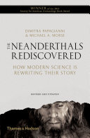 Neanderthals Rediscovered  How Modern Science Is Rewriting Their Story  Revised and Updated Edition  Book