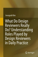 What Do Design Reviewers Really Do  Understanding Roles Played by Design Reviewers in Daily Practice