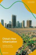 China's new urbanization : inequality and the new Chinese dream / Jiabao Sun