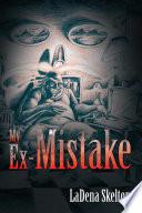 My Ex-Mistake