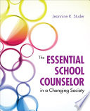 The Essential School Counselor in a Changing Society Book