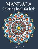 Mandala Coloring Book For Kids Ages 6 10