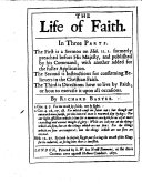 The Life of Faith  as it is the Evidence of Things Unseen  A sermon preached   contractedly   before the King at White Hall upon July the 22th 1660