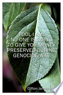 Fool I Am; No One Is Going To Give You Money Preserved During Genocide War1