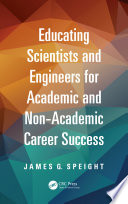 Educating Scientists And Engineers For Academic And Non Academic Career Success Book PDF