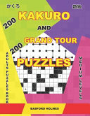 200 Kakuro and 200 Grand Tour Puzzles  Adults Puzzles Book  Medium Levels