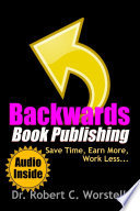 Backwards Book Publishing Save Time Earn More Work Less