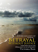 Betrayal Without Justice