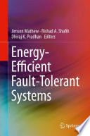 Energy Efficient Fault Tolerant Systems