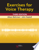 Exercises for Voice Therapy  Third Edition