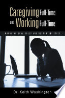 Caregiving Full Time and Working Full Time