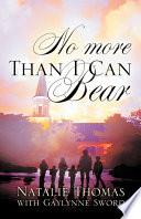 No More Than I Can Bear