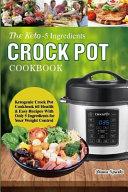 The Keto Crock Pot Cookbook