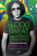 Blood, Sweat, and My Rock 'n' Roll Years