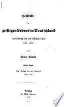 Geschichte Des Geistigen Lebens In Deutschland Von Leibnitz Bis Auf Lessing S Tod