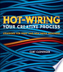 Hot Wiring Your Creative Process Book PDF