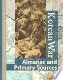 Korean War  : Almanac and Primary Sources