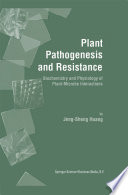 Plant Pathogenesis and Resistance