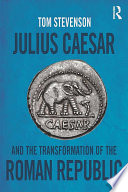 Julius Caesar And The Transformation Of The Roman Republic Book PDF