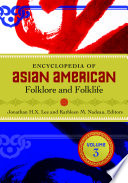 """Encyclopedia of Asian American Folklore and Folklife"" by Jonathan H. X. Lee, Kathleen M. Nadeau"