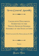 Legislative Documents Submitted To The Twenty Seventh General Assembly Of The State Of Iowa Vol 6