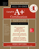 Comptia A Certification All In One Exam Guide Tenth Edition Exams 220 1001 220 1002