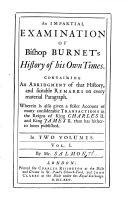 An Impartial Examination of Bishop Burnet s History of His Own Times