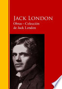 Obras ─ Colección de Jack London  : Biblioteca de Grandes Escritores