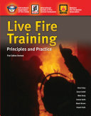 Live Fire Training: Principles and Practice