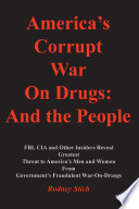 America s Corrupt War on Drugs  and the People