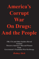 America's Corrupt War on Drugs: and the People