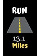 Run 13. 1 Miles