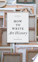 How To Write Art History Second Edition