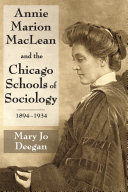 Annie Marion MacLean and the Chicago Schools of Sociology, 1894-1934