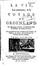 La vie, les avantures, et le voyage de Groenland du révérend père cordelier Pierre de Mesange