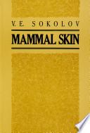 """Mammal Skin"" by Vladimir E. Sokolov, Vladimir Evgenʹevich Sokolov"