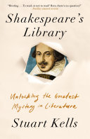 link to Shakespeare's library : unlocking the greatest mystery in literature in the TCC library catalog