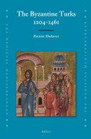 The Byzantine Turks  1204 1461