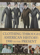 The Greenwood Encyclopedia of Clothing Through American History 1900 to the Present  The social significance of dress   The United States from 1950 to the present   an overview