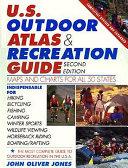 The U S  Outdoor Atlas   Recreation Guide
