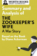 Summary and Analysis of The Zookeeper s Wife  A War Story