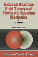 Nonlocal Quantum Field Theory and Stochastic Quantum Mechanics Book