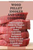 Wood Pellet Smoker & Grill Cookbook