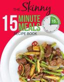 The Skinny 15 Minute Meals Recipe Book