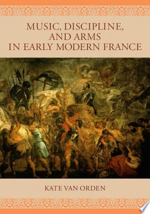 Music, Discipline, and Arms in Early Modern France banner backdrop
